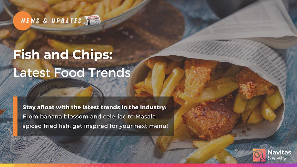 Fish and Chips: The Latest Food Trends